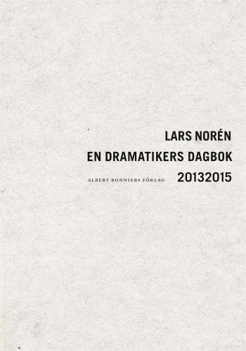 En Dramatikers Dagbok 2013-2015