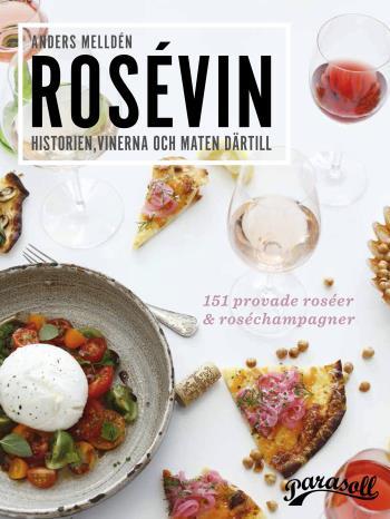 Rosévin - Historien, Vinerna & Maten Därtill