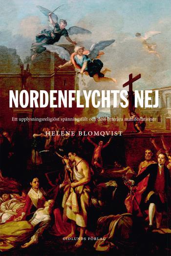 Nordenflychts Nej - Ett Upplysningsreligiöst Spänningsfält Och Dess Litterära Manifestationer