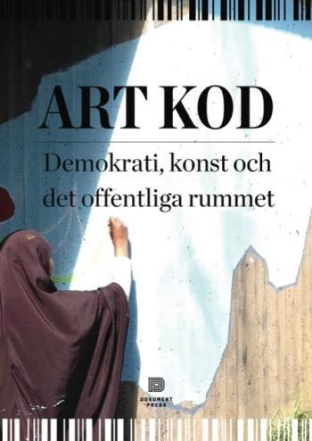 Art Kod - Demokrati, Konst Och Det Offentliga Rummet