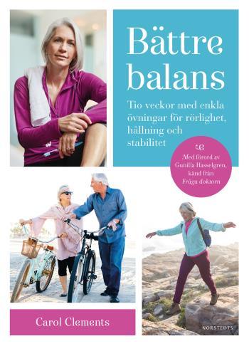 Bättre Balans - Tio Veckor Med Enkla Övningar För Rörlighet, Hållning Och Stabilitet