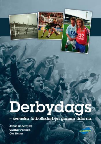 Derbydags - Svenska Fotbollsderbyn Genom Tiderna