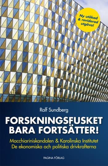 Forskningsfusket Bara Fortsätter - Macchiariniskandalen & Karolinska Institutet - De Ekonomiska Och Politiska Drivkrafterna