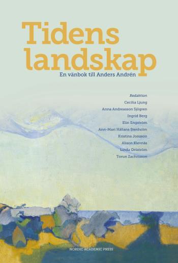 Tidens Landskap - En Vänbok Till Anders Andrén
