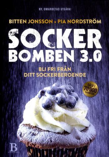 Sockerbomben 3.0 - Bli Fri Från Ditt Sockerberoende