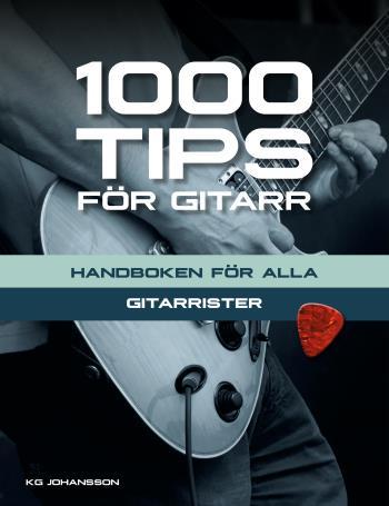 1000 Tips För Gitarr - Handboken För Alla Gitarrister
