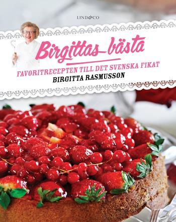 Birgittas Bästa - Favoritrecepten Till Det Svenska Fikat