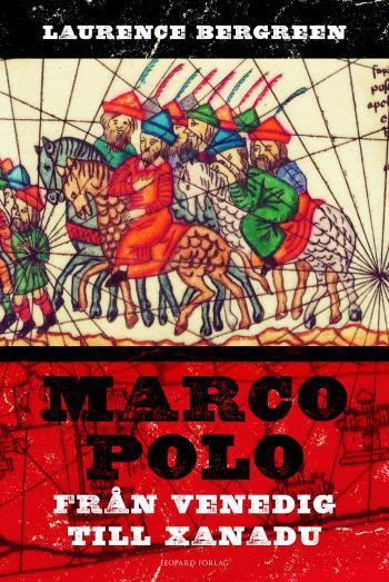 Marco Polo - Från Venedig Till Xanadu