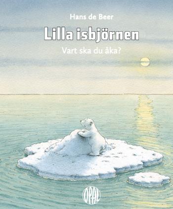 Lilla Isbjörnen - Vart Ska Du Åka?