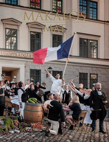 Makalös Mat - Min Kärlek Till Det Franska Köket