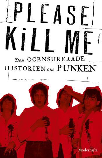 Please Kill Me - Den Ocensurerade Historien Om Punken