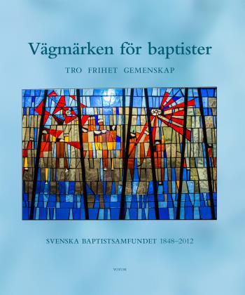 Vägmärken För Baptister - Tro Frihet Gemenskap