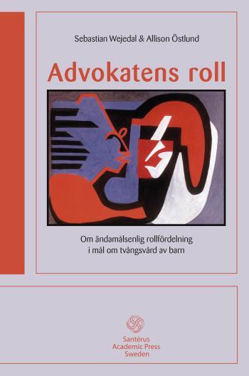 Advokatens Roll- Om Ändamålsenlig Rollfördelning I Mål Om Tvångs