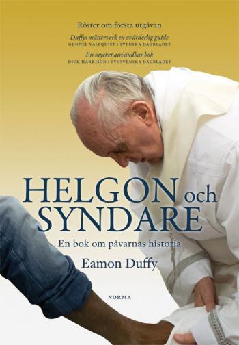 Helgon Och Syndare - En Bok Om Påvarnas Historia