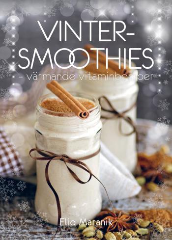 Vinter-smoothies - Värmande Vitaminbomber