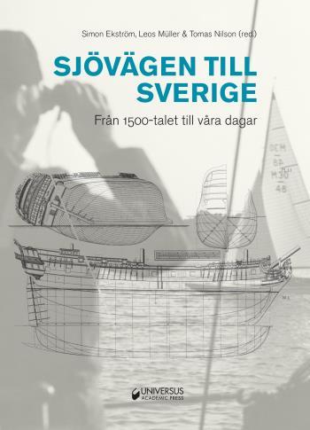 Sjövägen Till Sverige - Från 1500-talet Till Våra Dagar