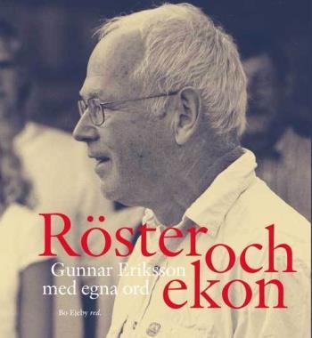 Röster Och Ekon - Gunnar Eriksson Med Egna Ord