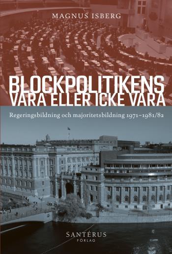 Blockpolitikens Vara Eller Inte Vara - Regeringsbildning Och Majoritetsbildning 1971-1981/82