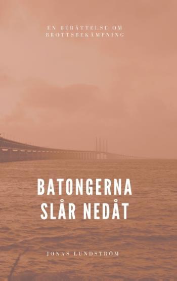 Batongerna Slår Nedåt - En Berättelse Om Brottsbekämpning