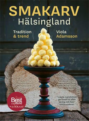 Smakarv Hälsingland - Tradition & Trend