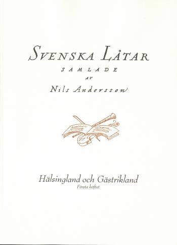 Svenska Låtar Hälsingland Och Gästrikland, Första Häftet