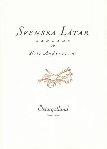 Svenska Låtar Östergötland, Första Häftet