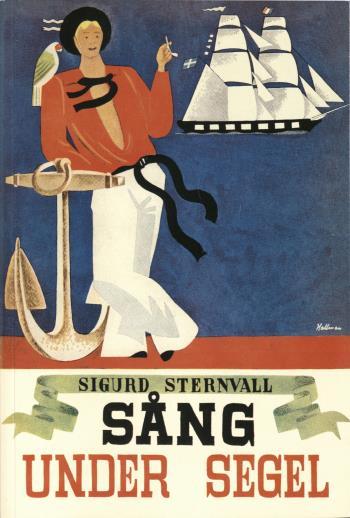 Sång Under Segel - Sjömansvisor, Ballader, Berättande Rimkväden, Gångspelslåtar Och Halartrallar, Shanties Och Ditties