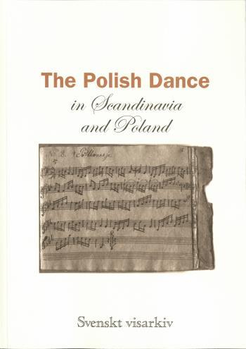 The Polish Dance In Scandinavia And Poland - Ethnomusicological Studies