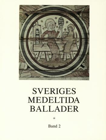 Sveriges Medeltida Ballader Band 2