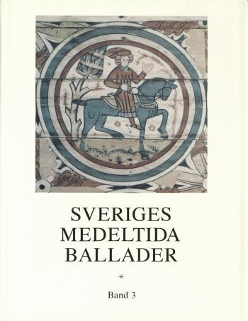 Sveriges Medeltida Ballader Band 3