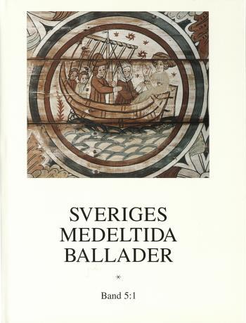 Sveriges Medeltida Ballader Band 5-1