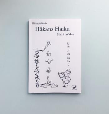 Håkans Haiku - Helt I Onödan