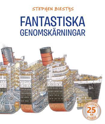 Stephen Biestys Fantastiska Genomskärningar