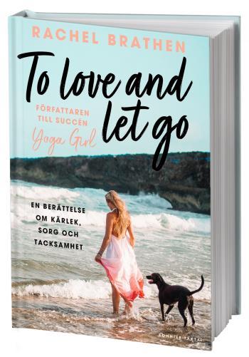 To Love And Let Go - En Berättelse Om Kärlek, Sorg Och Tacksamhet