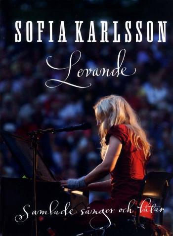 Sofia Karlsson Levande - Samlade Sånger Och Låtar