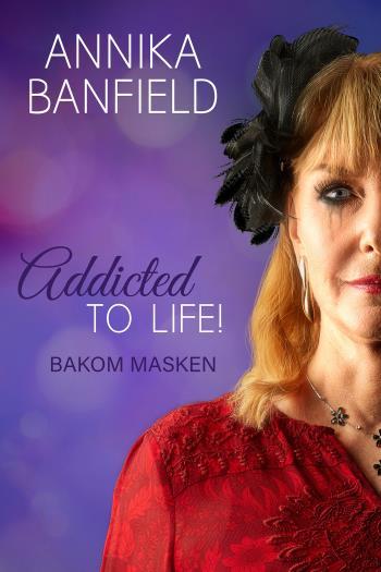 Addicted To Life! - Bakom Masken