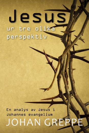 Jesus Ur Tre Olika Perspektiv