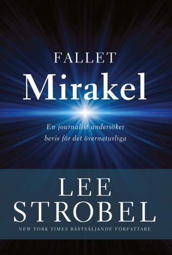 Fallet Mirakel - En Journalist Undersöker Bevis För Det Övernaturliga