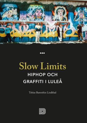 Slow Limits -  Hiphop Och Graffiti I Luleå