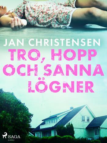 Tro, Hopp Och Sanna Lögner