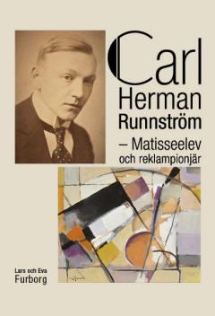Carl Herman Runnström - Matisseelev Och Reklampionjär