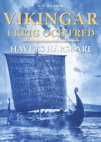 Vikingar I Krig Och Fred - Havets Härskare