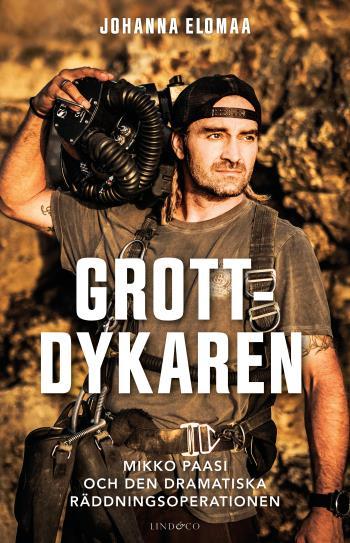 Grottdykaren - Mikko Paasi Och Den Dramatiska Räddningsoperationen
