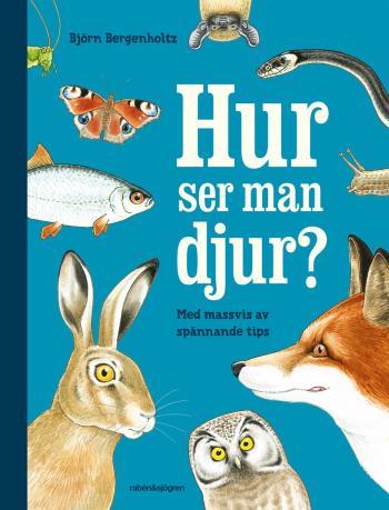 Hur Ser Man Djur? - En Upptäckarbok För Nyfikna