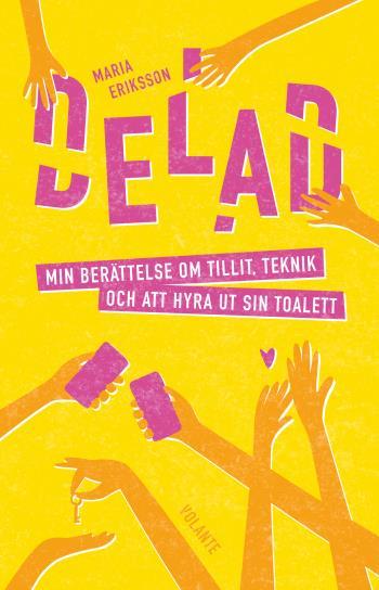 Delad - Min Berättelse Om Tillit, Teknik Och Att Hyra Ut Sin Toalett