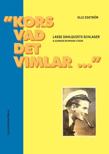 """""""kors Vad Det Vimlar..."""" - Lasse Dahlquists Schlager & Gunnar Bohmans Visor"""