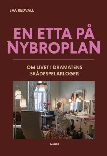 En Etta På Nybroplan - Om Livet I Dramatens Skådespelarloger