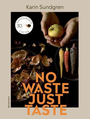 No Waste, Just Taste