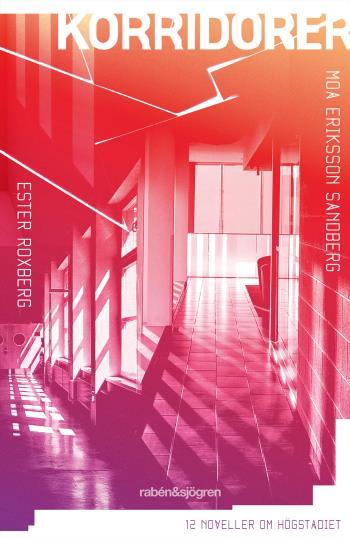 Korridorer - 12 Noveller Om Högstadiet