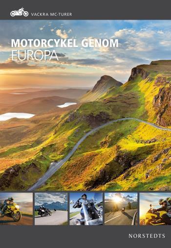 Motorcykel Genom Europa - Vackra Mc-turer